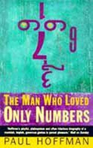 9781857028294: The Man Who Loved Only Numbers: The Story of Paul Erdos and the Search for Mathematical Truth