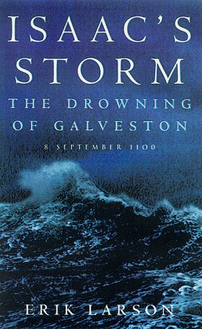 9781857028416: Isaac's Storm: The Drowning of Galveston - 8 September 1900