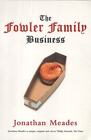 The Fowler Family Business: Meades, Jonathan - RARE SIGNED PROOF
