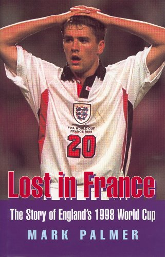 Lost in France. The Story of England's: Mark Palmer