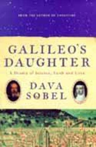 Galileo's Daughter A Drama of Science, Faith and Love