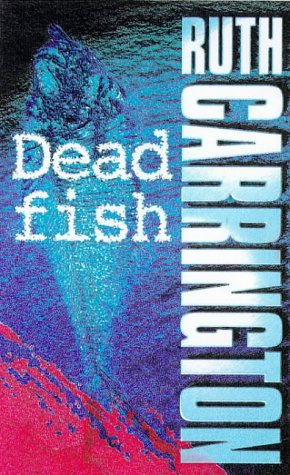 Dead Fish: Ruth Carrington