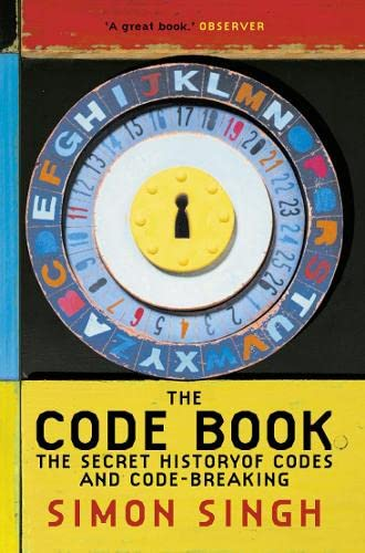 The Code Book: The Secret History of Codes and Code - Breaking