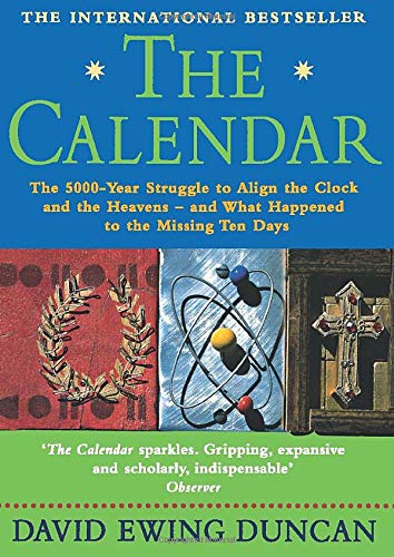 9781857029796: The Calendar: The 5000-year Struggle to Align the Clock and the Heavens - and What Happened to the Missing Ten Days