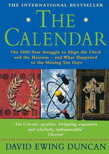 9781857029796: The Calendar : The 5000 Year Struggle to Align the Clock and the Heavens and What Happened to the Missing Ten Days