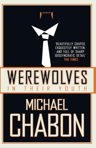 Werewolves in Their Youth: Chabon, Michael