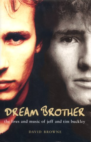 9781857029888: Dream Brother: The Lives and Music of Jeff and Tim Buckley: The Lives of Tim and Jeff Buckley