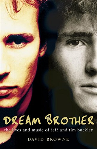 9781857029895: Dream Brother: The Lives and Music of Jeff and Tim Buckley