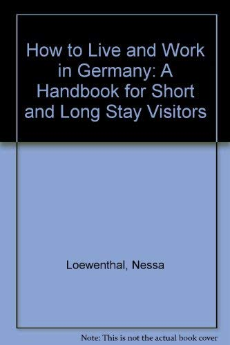 9781857030068: How to Live and Work in Germany: A Handbook for Short and Long Stay Visitors