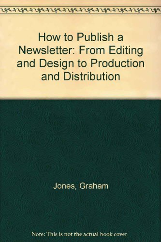 9781857030433: How to Publish a Newsletter: From Editing and Design to Production and Distribution