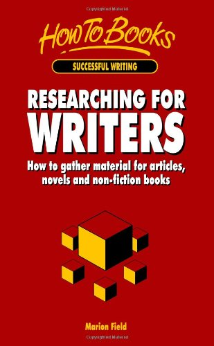 9781857032369: Researching for Writers: How to gather material for articles, novels and non-fiction books