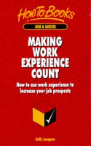 9781857032475: Making Work Experience Count: How to Use Work Experience to Increase Your Job Prospects