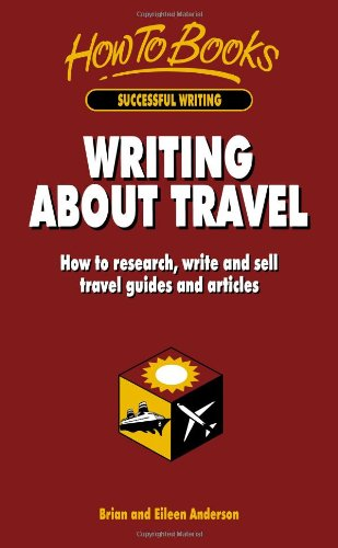 9781857032598: Writing About Travel: How to research, write and sell travel guides and articles