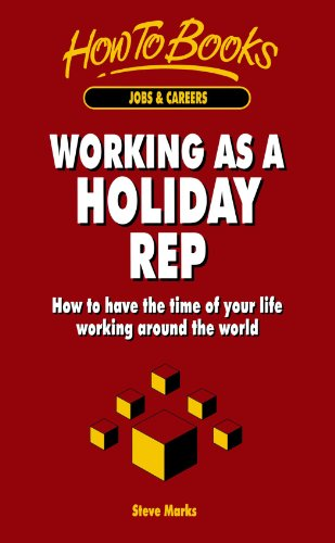 Working as a Holiday Rep: How to have the time of your life working around the world (1857033302) by Steve Marks