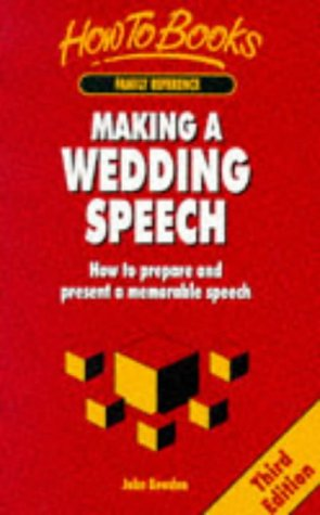 Making a Wedding Speech: How to Prepare: Bowden, John