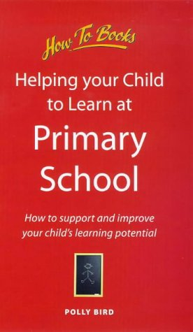 Helping Your Child at Primary School: How: Bird, Polly
