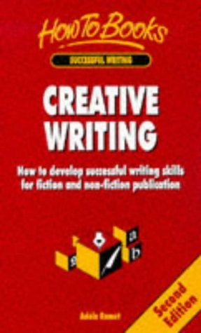9781857033984: Creative Writing: How to Develop Successful Writing Skills for Fiction and Non-Fiction Publication (Successful Writing)