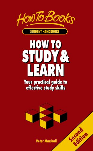 How To Study & Learn: 2nd edition (How to Books, Student Handbooks) (185703435X) by Peter Marshall