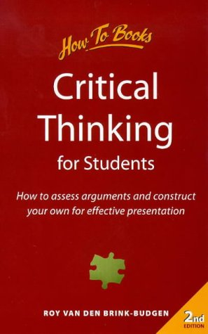 9781857034486: Critical Thinking for Students: How to Assess Arguments and Effectively Present Your Own