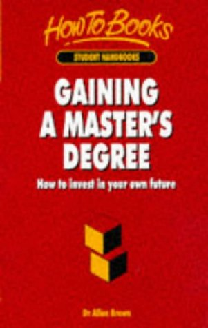9781857034509: Gaining A Master's Degree: How to invest in your own future