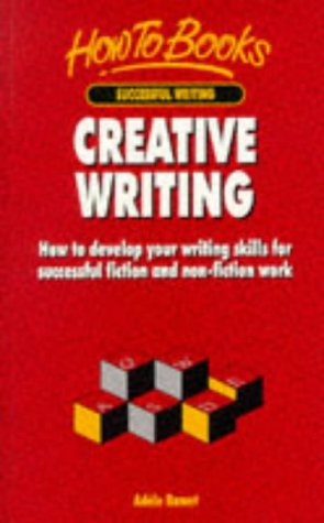 9781857034516: Creative Writing: How to Develop Successful Writing Skills for Fiction and Non-Fiction Publication