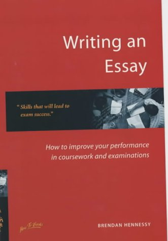 9781857034554: Writing an Essay: How to Improve Your Performance for Coursework and Examinations