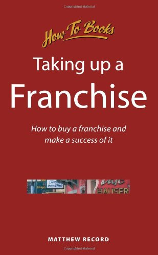 9781857034844: Taking up a Franchise: How to buy a franchise and make a success of it (Small Business)