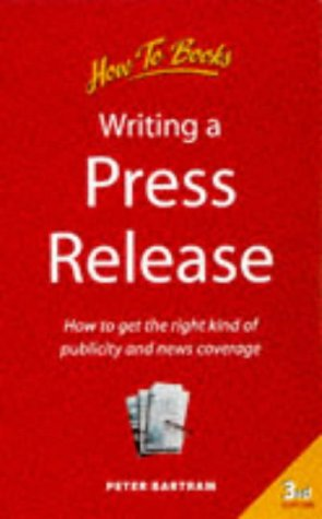 9781857034851: Writing a Press Release: How to Get the Right Kind of Publicity and News Coverage (How to books)