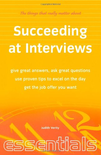 9781857035131: Succeeding at Interviews: Give great answers, ask great questions, use proven tips to excel on the day, get the job offer you want (Essentials)