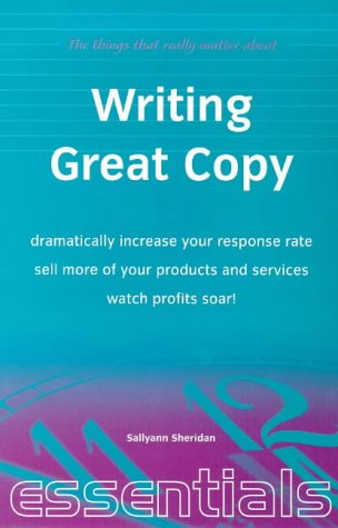 9781857035254: Writing Great Copy: Dramatically Increase Your Response Rate - Sell More of Your Products and Services - Watch Profits Soar! (Essentials Series)