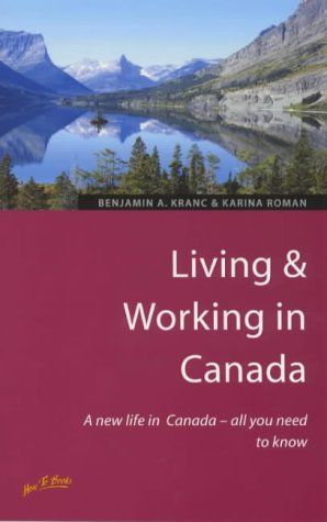9781857035537: Living & Working in Canada: A New Life in Canada-All You Need to Know (Living & Working Abroad)