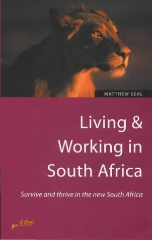9781857035551: Living & Working in South Africa: Survive and Thrive in the New South Africa (How to Series)