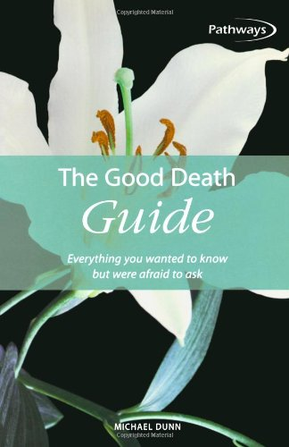 9781857035599: The Good Death Guide: Everything you wanted to know but were afraid to ask