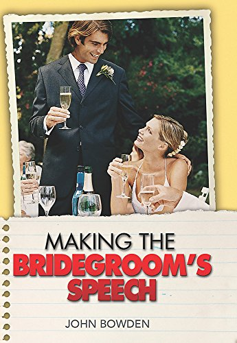 Making the Bridegrooms SpeechEtiquette;Jokes;Sample Speeches;One-liners: Bowden, John