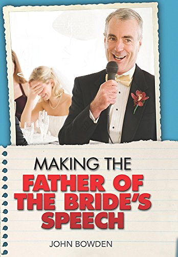 Making The Father Of Bride's Speech: Bowden, John