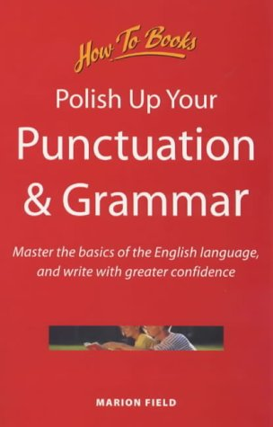 9781857035858: Polish Up Your Punctuation and Grammar: Master the Basics of the English Language, and Write with Greater Confidence (General Reference)