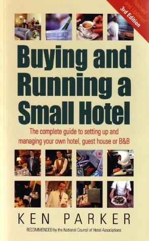 9781857036176: Buying and Running a Small Hotel : The Complete Guide to Setting Up and Managing Your Own Hotel, Guest House or B & B