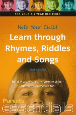9781857036480: Help Your Child Learn through Rhymes, Riddles and Songs: For your 3-5 year old child. Build those vital early learning skills - and enjoy yourselves too! (Parents' essentials)