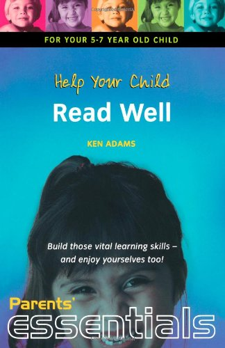9781857036688: Help Your Child Read Well: For your 5-7 year old child. Build those vital learning skills - and enjoy yourselves too! (Parents' Essentials)