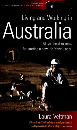 9781857036701: Living Working In Australia 7e: All you need to know for starting a new life 'down under' (How to books)