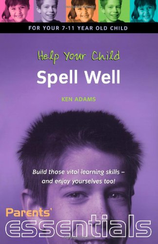 Help Your Child Spell Well: For your: Adams, Ken