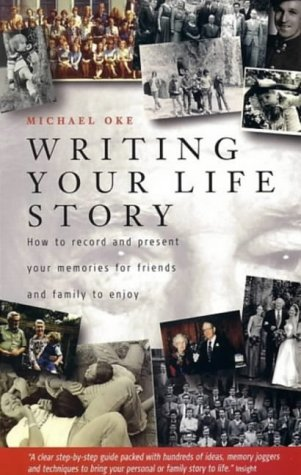9781857036954: Writing Your Life Story: How to Record and Present Your Memories for Friends and Family to Enjoy