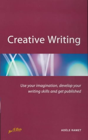 9781857036992: Creative Writing: Use Your Imagination, Develop Your Writing Skills and Get Published (Successful Writing)