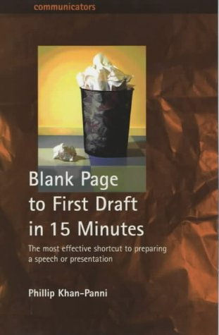 Blank Page to First Draft in 15 Minutes: The most effective shortcut to preparing a speech or ...