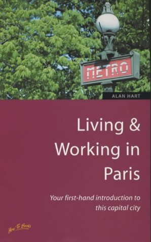 9781857037340: Living & Working in Paris: Your First-Hand Introduction to This Capital City