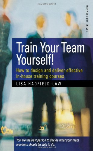 9781857037418: Train Your Team Yourself!: How to design and deliver effective in-house training courses