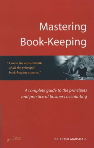 9781857037524: Mastering Book-keeping: A Step-by-step Guide to the Principles and Practice of Business Accounting (Small Business Series)
