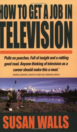 9781857037920: How to Get a Job in Television