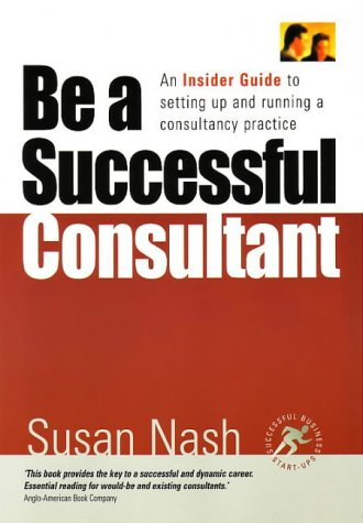 how to be a successful consultant Are you considering starting your own consulting business  most successful  consultants started out with one big reliable client, which is most often the last.