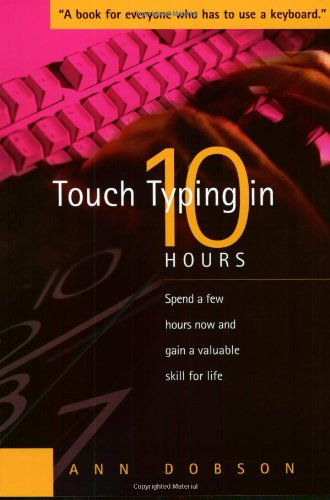 9781857038279: Touch Typing In Ten Hours: A Few Hours Now Will Teach You a Skill That Will Be Valuable for Life